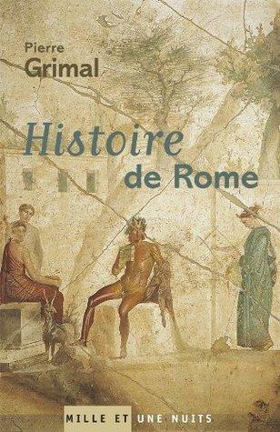 Histoire de Rome (Essais) Pierre Grimal