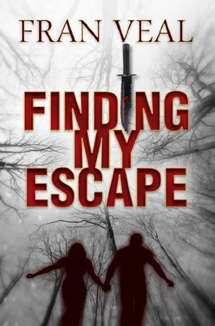 Finding My Escape (Finding My Escape Series) Fran Veal