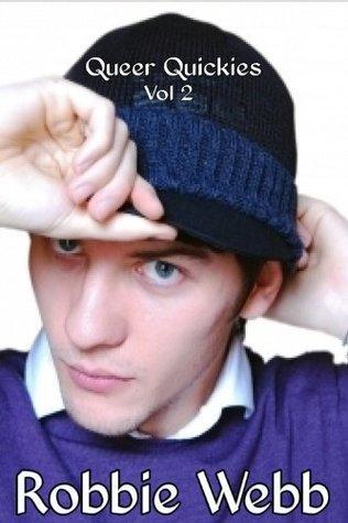 Queer Quickies Vol 2 Robbie Webb