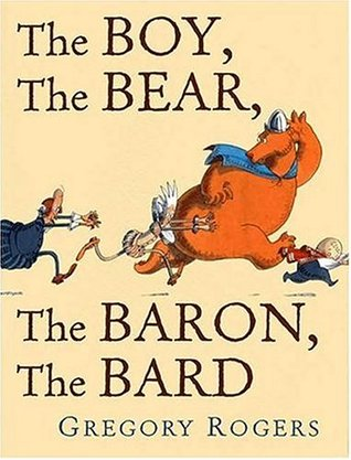 The Boy, The Bear, The Baron, The Bard (New York Times Best Illustrated Books)  by  Gregory Rogers