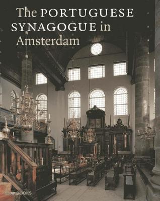 The Portuguese Synagogue in Amsterdam Pieter Vlaardingerbroek