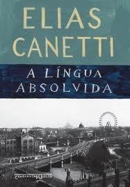 A língua absolvida : História de uma juventude  by  Elias Canetti