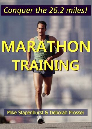 Marathon Training: Your Guide To Conquering The 26.2 Miles  by  Mike Stapenhurst