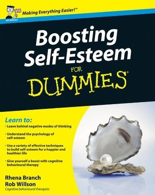 Boosting Self-Esteem For Dummies Rhena Branch