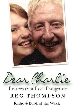 Dear Charlie Reg Thompson
