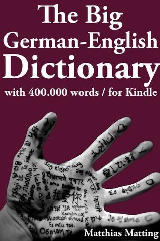 The Big German-English Dictionary With 400 000 Word Pairs  by  Matthias Matting