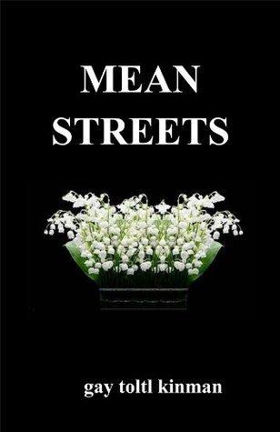 Mean Streets  by  Gay Toltl Kinman
