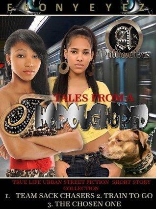 Tales from a Thoroughbred  by  Ebony Eyez