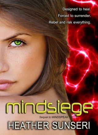 Mindsiege (Mindspeak Series, Book #2) Heather Sunseri