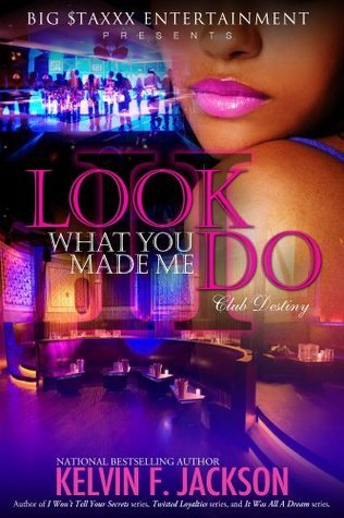 LOOK WHAT YOU MADE ME DO 2 Kelvin F. Jackson