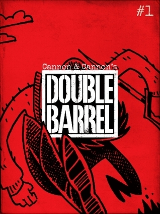 Double Barrel #1  by  Kevin Cannon
