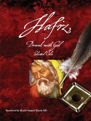 Hafiz, Drunk with God, Selected Odes  by  Hameed Shaida, Khalid