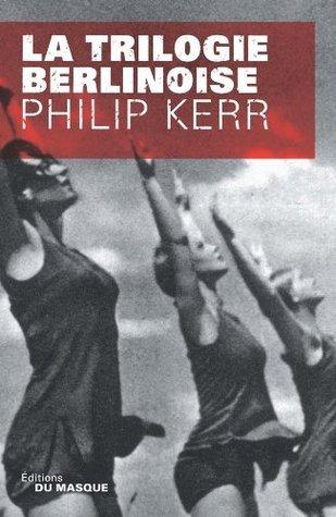 Trilogie berlinoise (Grands Formats) Philip Kerr