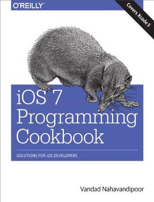 iOS 7 Programming Cookbook Vandad Nahavandipoor