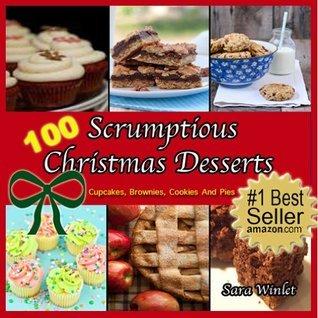 100 Scrumptious Christmas Desserts Sara Winlet
