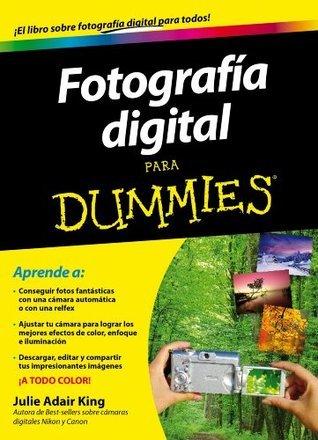Fotografía Digital para Dummies Julie Adair King