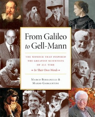 From Galileo to Gell-Mann: The Wonder that Inspired the Greatest Scientists of All Time: In Their Own Words Marco Bersanelli