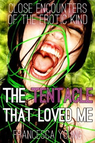 The Tentacle That Loved Me  by  Francesca Young