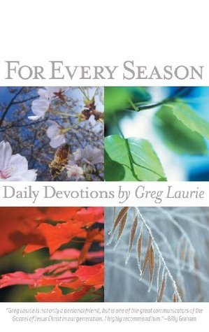For Every Season  by  Greg Laurie