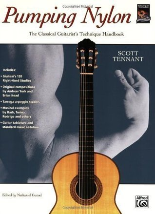 Pumping Nylon: The Classical Guitarists Technique Handbook  by  Scott Tennant