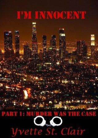 Im Innocent (Part 1: Murder Was the Case) Yvette St. Clair