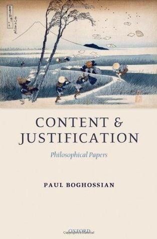 Content and Justification: Philosophical Papers Paul Boghossian