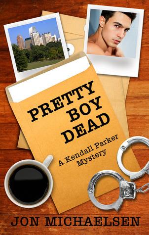 Pretty Boy Dead (Kendall Parker Mysteries #1) Jon Michaelsen