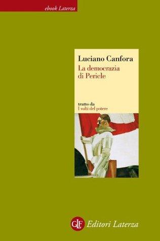La democrazia di Pericle  by  Luciano Canfora