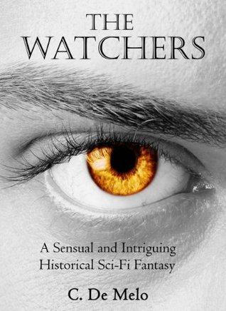 The Watchers  by  C. De Melo