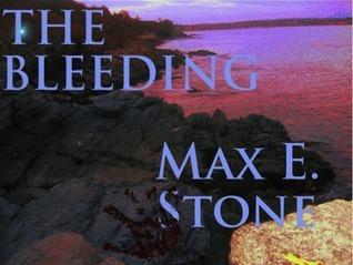 The Bleeding  by  Max E. Stone