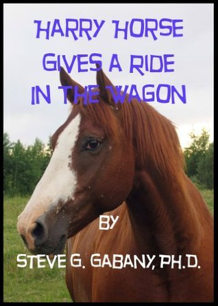 Harry Horse Gives a Ride in the Wagon  by  Steve G Gabany