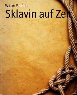 Sklavin auf Zeit  by  Walter Penfine