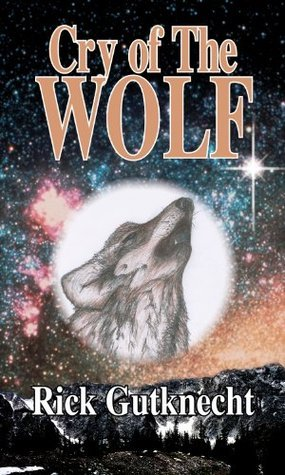 Cry Of The Wolf (Corbett Reid suspense novels)  by  Rick Gutknecht