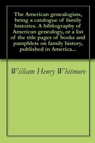 The Massachusetts Civil List for the Colonial and Provincial Periods 1630-1774 William Henry Whitmore