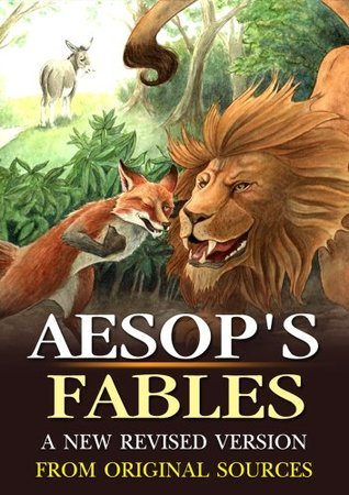 Aesops Fables A New Revised Version From Original Sources : complete with 200 original Illustration and Writer Biography  by  Aesop