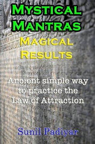 Mystical Mantras. Magical Results.  by  Sunil Padiyar