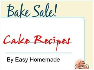 Bake Sale! Cake Recipes - Easy Homemade Bake Sale Cake Recipes Easy Homemade