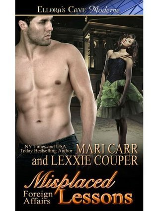 Misplaced Lessons (Foreign Affairs #3)  by  Mari Carr