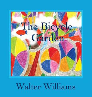 The Bicycle Garden Walter Williams