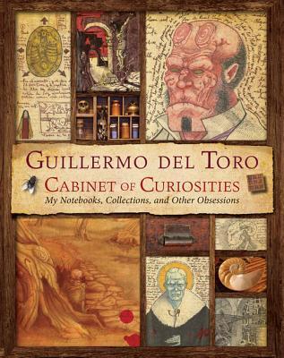 Guillermo del Toros Cabinet of Curiosities Guillermo del Toro