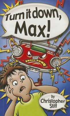 Turn It Down, Max!  by  Christopher Stitt