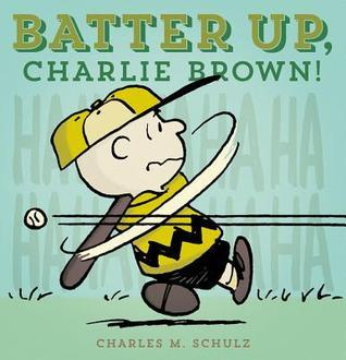 Batter Up, Charlie Brown!  by  Charles M. Schulz