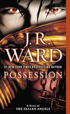 Possession: A Novel of the Fallen Angels J.R. Ward