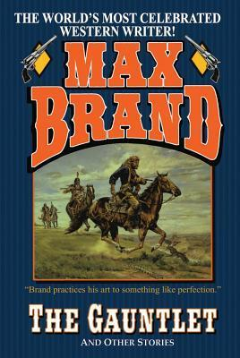 Gauntlet, The  by  Max Brand