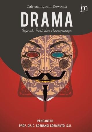 Drama: Sejarah, Teori, dan Penerapannya Cahyaningrum Dewojati
