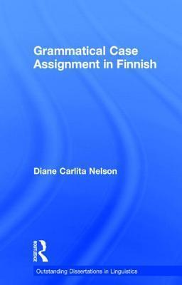 Grammatical Case Assignment in Finnish Diane C. Nelson