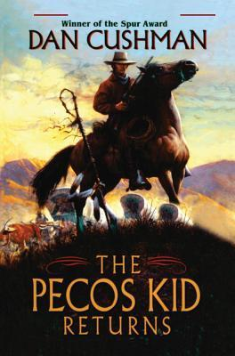 Pecos Kid Returns, The  by  Dan Cushman