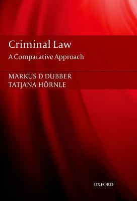 Criminal Law: A Comparative Approach Marcus Dubber