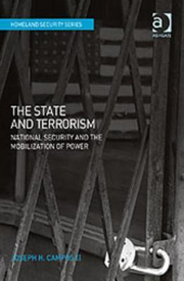 The State and Terrorism: National Security and the Mobilization of Power  by  Joseph H. Campos II