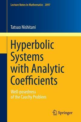 Hyperbolic Systems with Analytic Coefficients: Well-Posedness of the Cauchy Problem  by  Tatsuo Nishitani